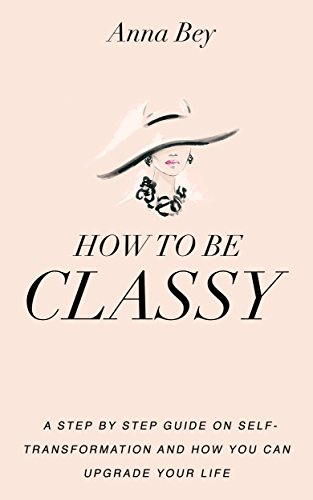 Resultado de imagen para how to be classy anna bey